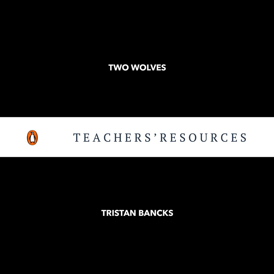 Teaching Resources for TWO WOLVES by Australian children's and YA author Tristan Bancks