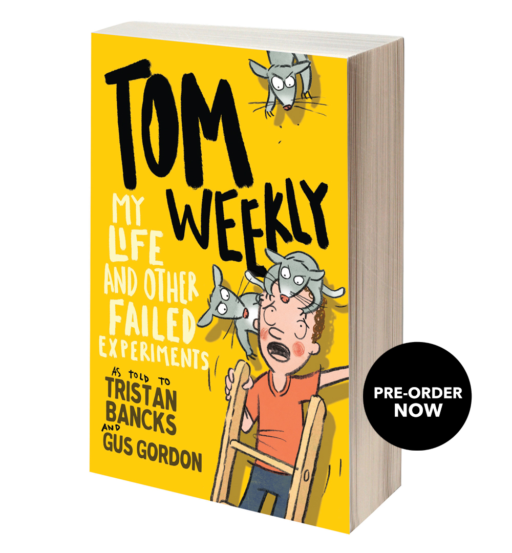 PRE-ORDER NOW: Tom Weekly MY LIFE & OTHER FAILED EXPERIMENTS a weird funny gross book by author TRISTAN BANCKS