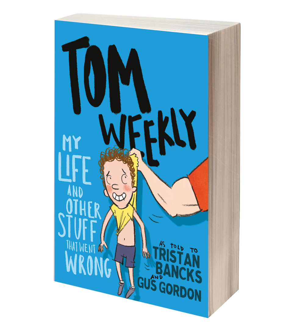 Tom Weekly MY LIFE & OTHER STUFF THAT WENT WRONG a weird funny gross book by author TRISTAN BANCKS