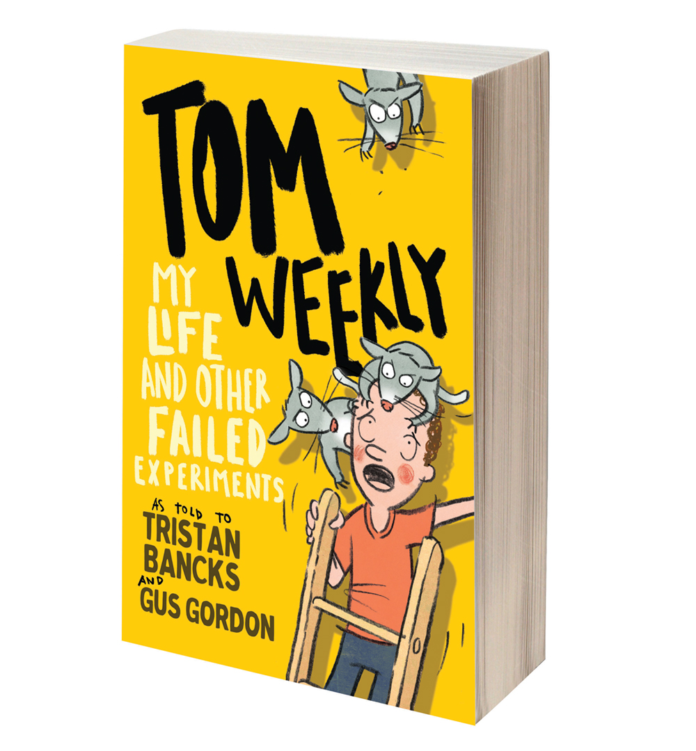 Tom Weekly MY LIFE & OTHER FAILED EXPERIMENTS a weird funny gross book by author TRISTAN BANCKS