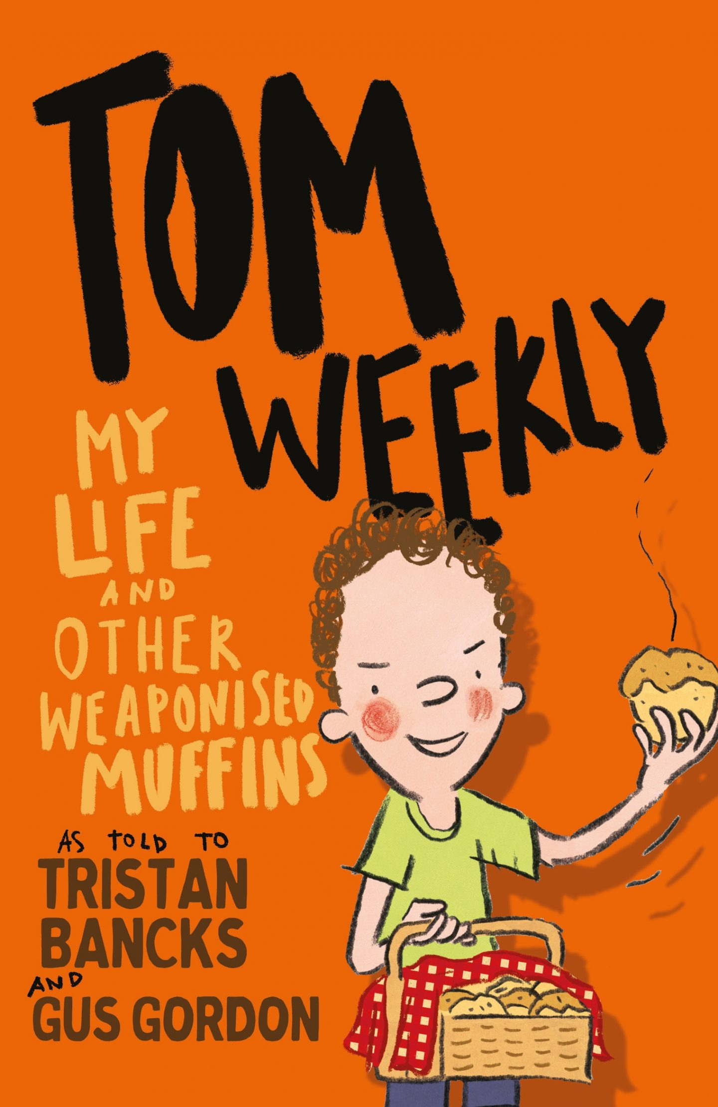 Tom Weekly My Life & Other Weaponised Muffins